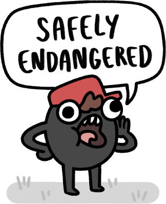 Safely Endangered